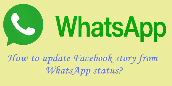 How To Update Facebook Story From Whatsapp Status