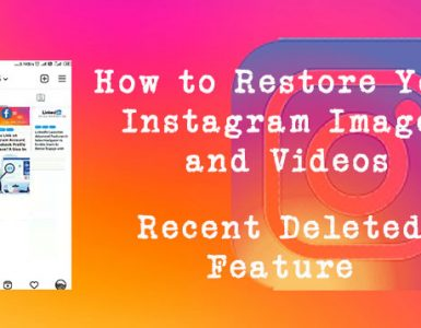 How to Restore Your Instagram Images and Videos with Recently Deleted Feature
